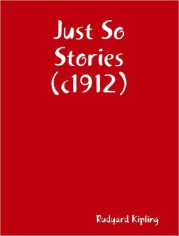 Just So Stories (c1912)