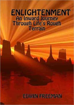 Enlightenment: An Inward Journey Through Life's Rough Terrain