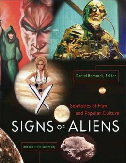 Signs of Aliens: Semiotics of Film and Popular Culture