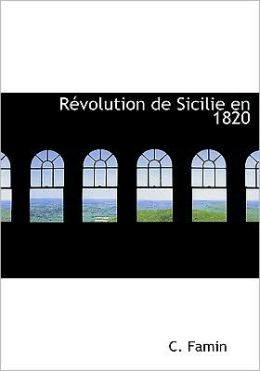 Racvolution De Sicilie En 1820 (Large Print Edition)