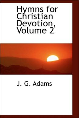 Hymns For Christian Devotion, Volume 2
