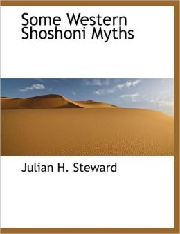 Some Western Shoshoni Myths