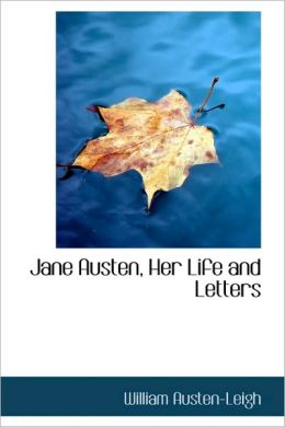 Jane Austen, Her Life And Letters