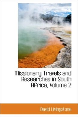 Missionary Travels And Researches In South Africa, Volume 2