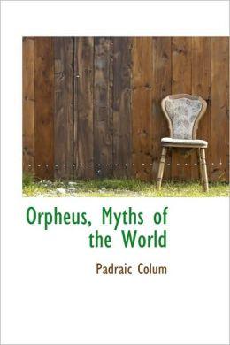 Orpheus, Myths Of The World