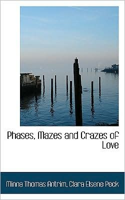 Phases, Mazes and Crazes of Love