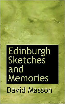 Edinburgh Sketches and Memories