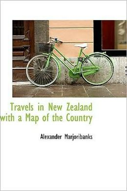 Travels In New Zealand With A Map Of The Country