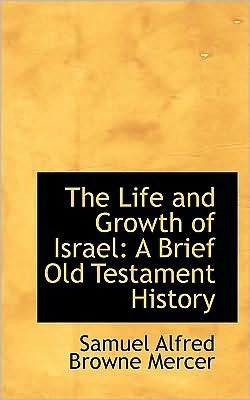 The Life and Growth of Israel: A Brief Old Testament History