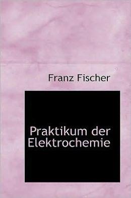 Praktikum Der Elektrochemie