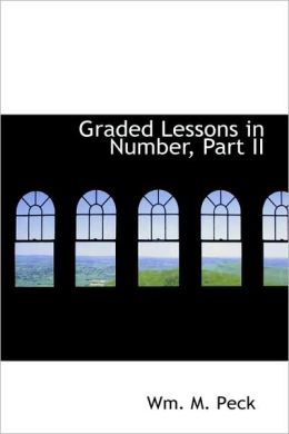 Graded Lessons in Number, Part II