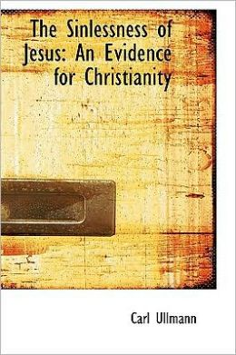 The Sinlessness of Jesus: An Evidence for Christianity