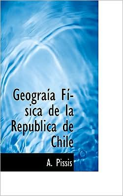 Geograisa Fissica de La Republica de Chile