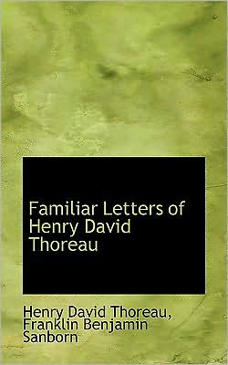 Familiar Letters of Henry David Thoreau