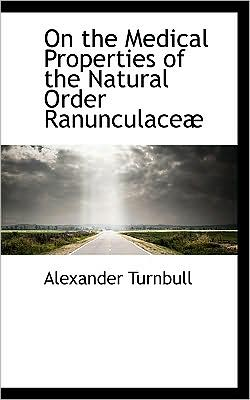 On the Medical Properties of the Natural Order Ranunculacea