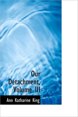 Our Detachment, Volume III