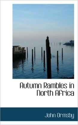 Autumn Rambles In North Africa
