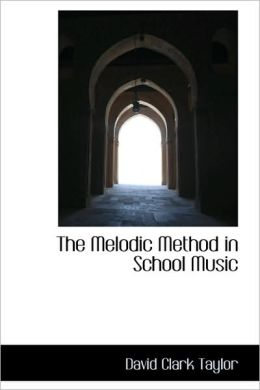 The Melodic Method In School Music