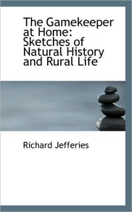 Gamekeeper at Home: Sketches of Natural History and Rural Life