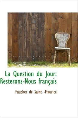 La Question du Jour: Resterons-Nous Frantais