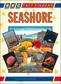 Seashore: A BBC Fact Finders Book