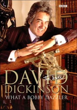 David Dickinson, The Duke: What a Bobby Dazzler
