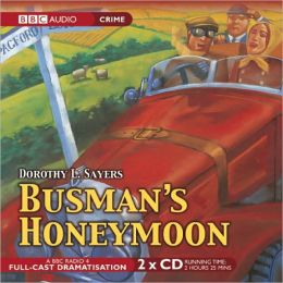Busman's Honeymoon: A Full-Cast BBC Radio Drama