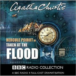 Taken at the Flood: A BBC Full-Cast Radio Drama