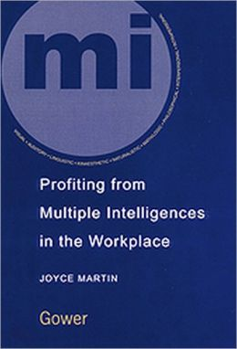 Profiting from Multiple Intelligence in the Workplace