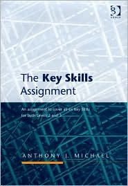 The Key Skills Assignment: An Assignment to Cover All Six Key Skills for Both Levels 2 and 3