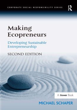 Making Ecopreneurs: Developing Sustainable Entrepreneurship