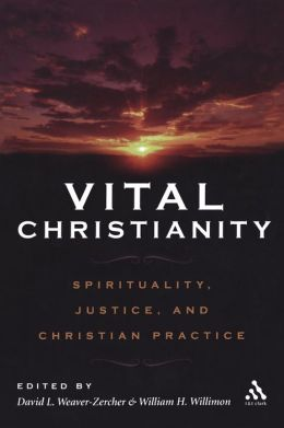 Vital Christianity: Spirituality, Justice and Christian Practice