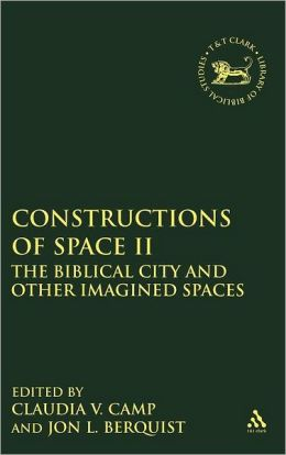 Constructions of Space II: The Biblical City and Other Imagined Spaces