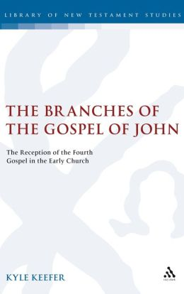 The Branches of the Gospel of John: The Reception of the Fourth Gospel in the Early Church