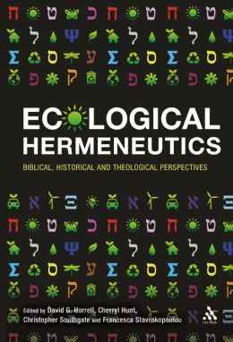 Ecological Hermeneutics: Biblical, Historical and Theological Perspectives
