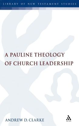 Called to Serve: A Pauline Theology of Leadership