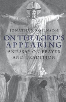 On the Lord's Appearing: An Essay on Prayer and Tradition