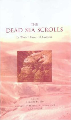 The Dead Sea Scrolls in Their Historical Context
