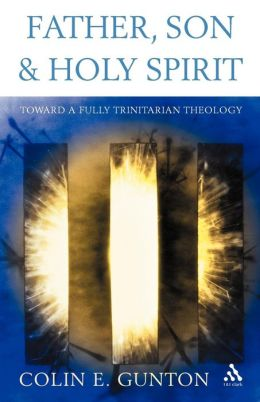 Father, Son, and Holy Spirit: Toward A Fully Trinitarian Theology