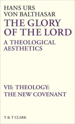 Glory of the Lord VOL 7: Theology: The New Covenant