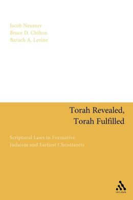 Torah Revealed, Torah Fulfilled: Scriptural Laws In Formative Judaism and Earliest Christianity