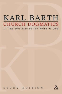 Church Dogmatics Study Edition 1: The Doctrine of the Word of God I. 1 § 1-7