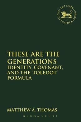 These are the Generations: Identity, Covenant, and the 'toledot' Formula