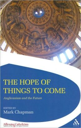 Hope of Things to Come: Anglicanism and the Future