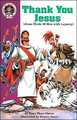 Thank You, Jesus: Luke 17: 11-19; Jesus Heals Ten Men with Leprosy