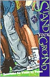 Stand Your Ground: Devotions by Teens for Teens