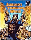 Jericho's Tumbling Walls: The Story of Joshua and the Battle of Jericho