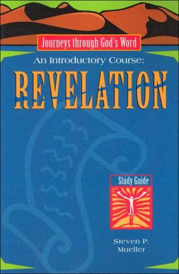 Revelation: An Introductory Course- Study Guide (Journeys through God's Word Series)