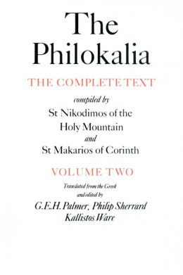 Philokalia: The Complete Text compiled by St Nikodimos of the Holy Mountain and St Makarios of Corinth