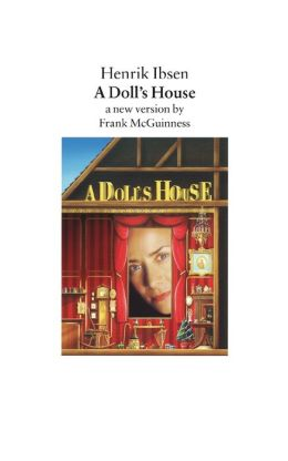 A Doll's House: A New Version by Frank McGuinness